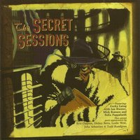 The Secret Sessions — Corky Laing, Ian Hunter, Felix Pappalardi, Mick Ronson, Corky Laing, Ian Hunter, Mick Ronson & Felix Pappalardi