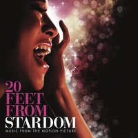 20 Feet from Stardom - Music From The Motion Picture — 20 Feet From Stardom - Music From The Motion Picture