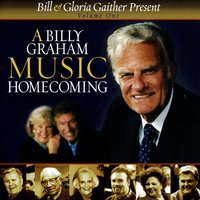 A Billy Graham Music Homecoming - Volume 1 — Bill & Gloria Gaither