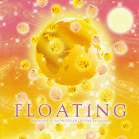 Floating — Members of the Mother Divine Program