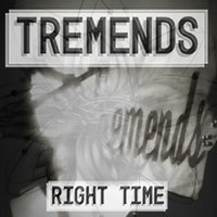 Right Time — Tremends