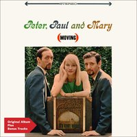 Moving — Peter, Paul & Mary, Paul and Mary