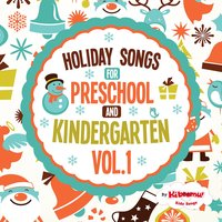 Holiday Songs for Preschool and Kindergarten, Vol. 1 — The Kiboomers