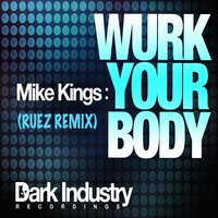 Wurk Your Body — Mike Kings