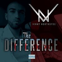 The Difference — Vinny Northsyde