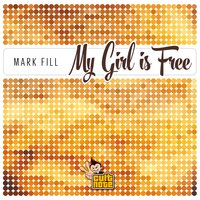 My Girl Is Free — Mark Fill