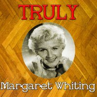 Truly Margaret Whiting — Margaret Whiting