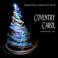 Christmas Greatest Hits: Coventry Carol, Vol. 30 — сборник
