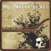 The New What Next — Hot Water Music