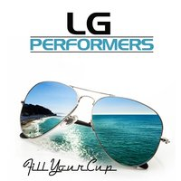 Fill Your Cup — Lg Performers