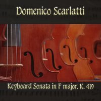Domenico Scarlatti: Keyboard Sonata in F major, K. 419 — The Classical Orchestra, John Pharell, Michael Saxson, Доменико Скарлатти