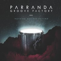 Nothing but the Rhythm — Parranda Groove Factory