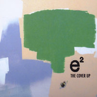 The Cover Up — E-Squared