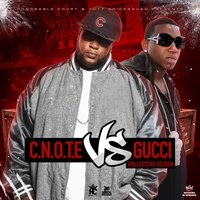 C.N.O.T.E Vs Gucci: Collectors Edition — Gucci Mane, C-Note