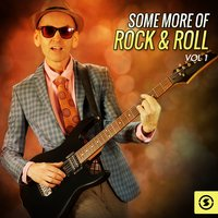 Some More of Rock & Roll, Vol. 1 — сборник