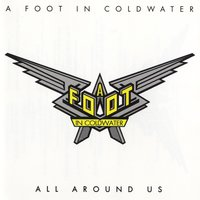 All Around Us — A Foot In Coldwater