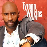 Tyronn Wilkins and Fav'r — Tyronn Wilkins