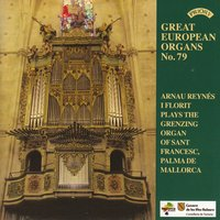 Great European Organs No. 79 / The Grenzing Organ of Sant Francesc, Palma De Mallorca — Arnau Reynes I Florit