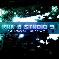 Studio 9 Beat, Vol.1 — Row B Studio 9