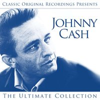 Classic Original Recordings Presents - Johnny Cash - The Ultimate Collection — Johnny Cash