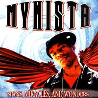 Signs, Miracles, and Wonders — Mynista a.k.a. Docta Wuzdead