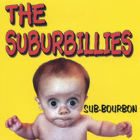 Sub-Bourbon — The Suburbillies