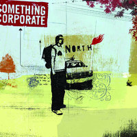 North — Something Corporate