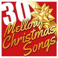 30 Mellow Christmas Songs — сборник