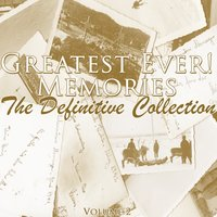 Greatest Ever! Memories - The Definitive Collection Volume 2 — сборник