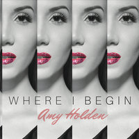 Where I Begin — Amy Holden