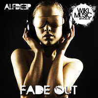 Fade Out — Alf Deep
