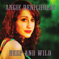 Deep and Wild — Angie DeNicholas
