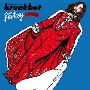 Breakbot, Breakbot feat. Ruckazoid, Ruckazoid - Fantasy