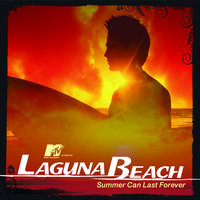 MTV Presents Laguna Beach - Summer Can Last Forever — сборник