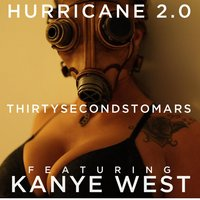 Hurricane 2.0 (feat. Kanye West) — Thirty Seconds to Mars