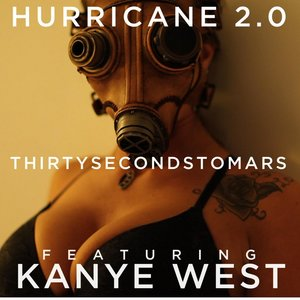 Thirty Seconds to Mars, Kanye West - Hurricane 2.0