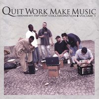 Quit Work Make Music Vol. 1 — Quit Work Make Music