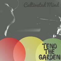 Tend the Garden — CULTIVATED MIND