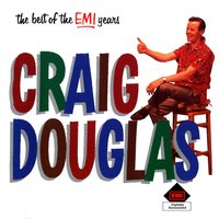 The Best Of The EMI Years — Craig Douglas