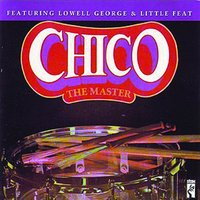 The Master — Lowell T. George, Chico Hamilton, Lowell George, Little Feat