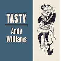 Tasty — Andy Williams