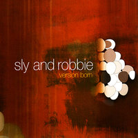 Version Born — Sly & Robbie