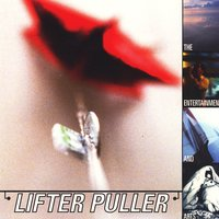The Entertainment and Arts (Deluxe Reissue) — Lifter Puller