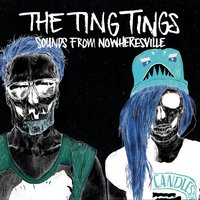 Sounds From Nowheresville — The Ting Tings