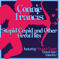 Stupid Cupid and Other Great Hits — Connie Francis