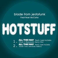 Hotstuff: All This Way — Blade from Jestofunk, Noel McCalla