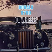 On Wheels — Donald Byrd