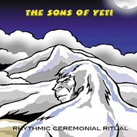 Rhythmic Ceremonial Ritual — The Sons of Yeti