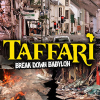 Break Down Babylon — Taffari