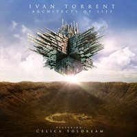 Architects of Life (feat. Celica Soldream) — Iván Torrent, Celica Soldream